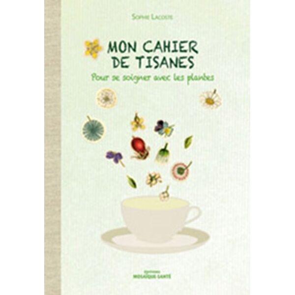 Rebelle Santé Mon cahier de tisanes