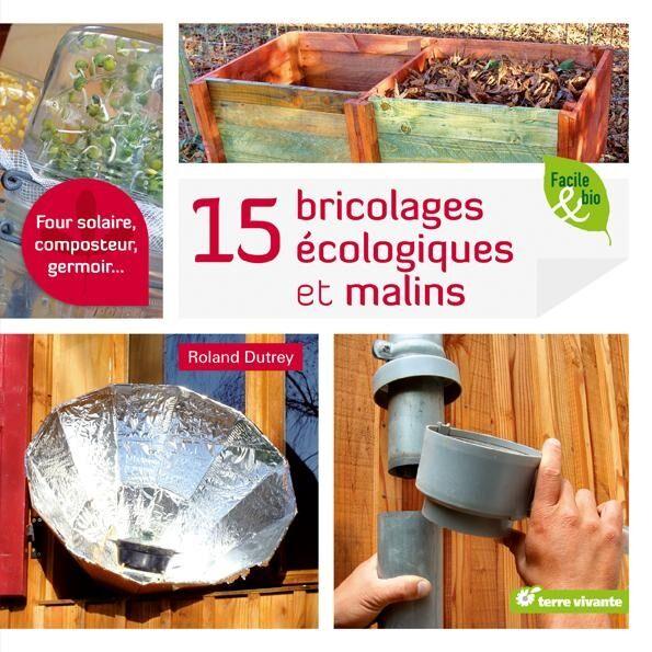 Essentielbio 15 bricolages écologiques et malins  Four solaire, composteur,...