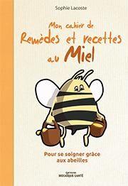 Rebelle Santé Mon cahier de remèdes et recettes au Miel