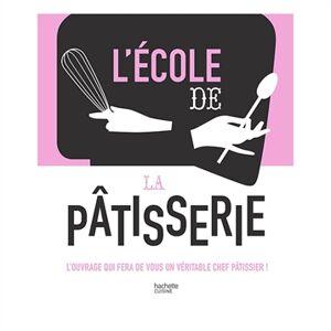 Hachette pratique Livre L'école de la pâtisserie Hachette pratique - Publicité