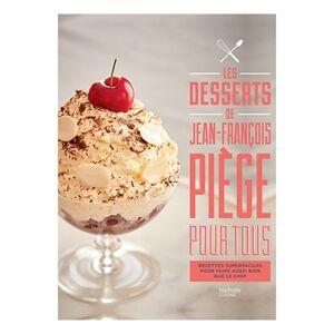 Hachette pratique Livre Les desserts de Jean-François Piège Hachette pratique - Publicité