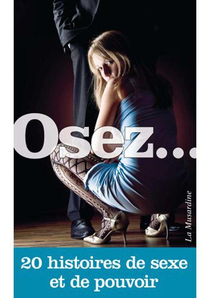 La Musardine Osez... 20 histoires de sexe et de pouvoir