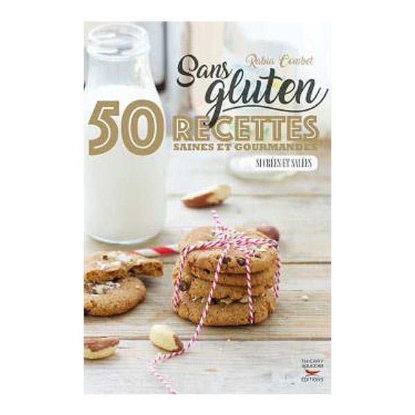 Thierry Souccar Editions Sans gluten, 50 recettes saines et gourmandes de Rabia Combet - Livre