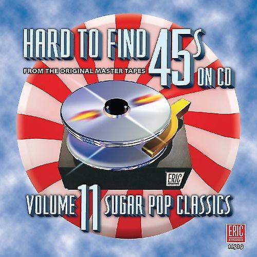 ERIC Difficile de trouver 45 sur CD - dur à trouver 45 sur CD: Vol. 11-sucre Pop Classics [CD] USA import