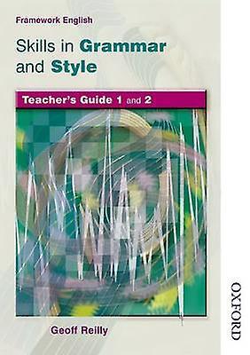 Nelson Thornes Framework English Skills in Grammar and Style Teacher Guide par Reilly & Geoff