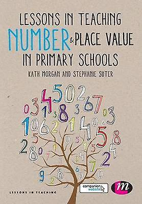 Cours d'enseignement nombre et valeur de Place dans les écoles primaires par Kath Morgan & Stephanie Suter