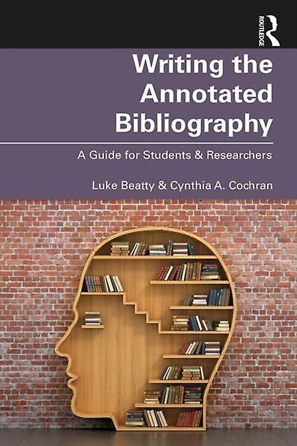 Rédaction de la bibliographie annotée par Beatty & LukeCochran & Cynthia A