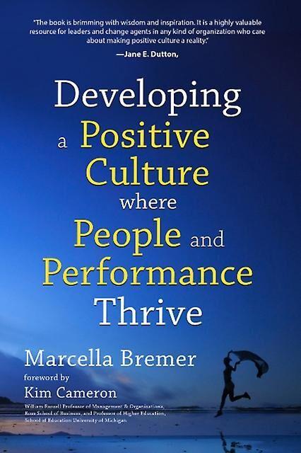 Développer une culture positive où les gens et la performance prospèrent par Bremer & Marcella