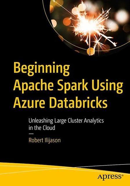 Début apache spark using Azure Databricks par Ilijason & Robert