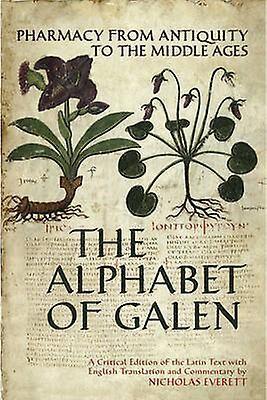L'alphabet de la pharmacie Galen de l'Antiquité au Moyen Age par Nicholas Everett