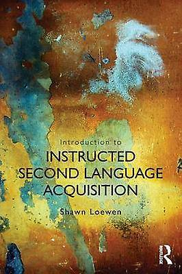 Introduction aux instructions Second Language Acquisition par Shawn Loewen