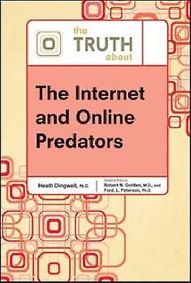 La vérité sur l'Internet et les prédateurs en ligne par Heath Dingwell