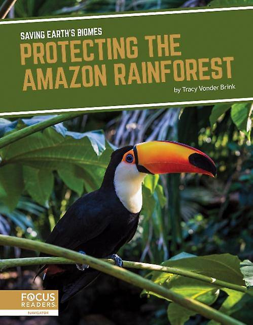 Saving Earths Biomes Protecting the Amazon Rainforest par Vonder Brink & Tracy