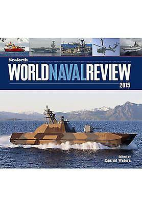 Seaforth World Naval Review 2015 par Edited by Conrad Waters