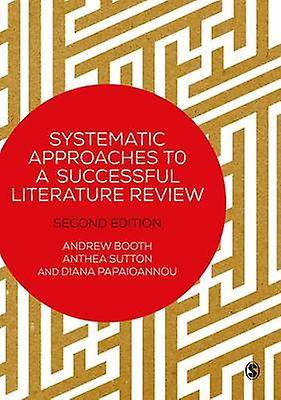 Systematic Approaches to a Successful Literature Review par Andrew Booth
