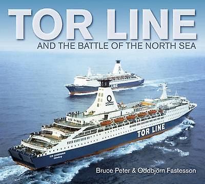 Ligne de Tor et la bataille de la mer du Nord par Bruce Peter & Oddbjorn Fastesson