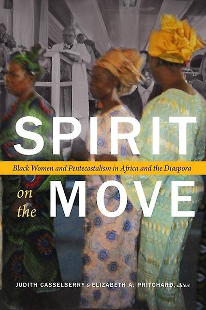 Spirit on the Move by Edited by Judith Casselberry & Edited by Elizabeth A Pritchard