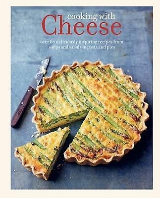 Cuisiner avec du fromage Plus de 80 recettes délicieusement inspirantes, des soupes et salades aux pâtes et tartes par ryland Peters ampli Small
