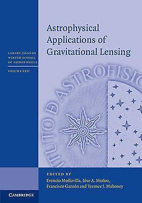 Applications astrophysiques de la lentille gravitationnelle par Evencio Mediavilla