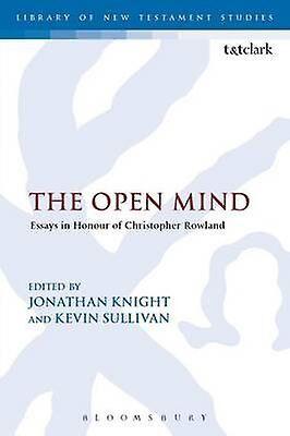 The Open Mind Essays in Honour of Christopher Rowland par Edité par Kevin Sullivan et Édité par Jonathan Knight