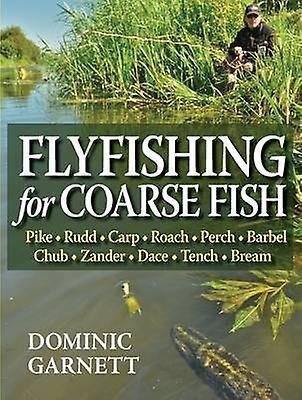 Pêche à la mouche pour poisson commun par Dominic Garnett