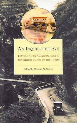 An Inquisitive Eye Travels of an American Lady in the British Empire of the 1930s par Sybil Nowell et l'éditeur robert N White