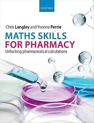Compétences en mathématiques pour la pharmacie par Chris Langley