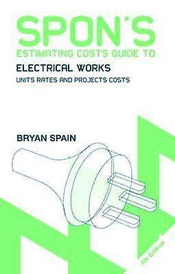 Spons Estimating Costs Guide to Electrical Works Unit Rates and Project Costs par Bryan Spain