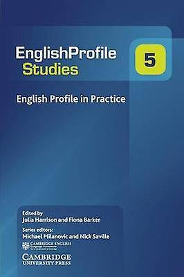 English Profile in Practice by Edited by Julia Harrison & Edited by Fiona Barker