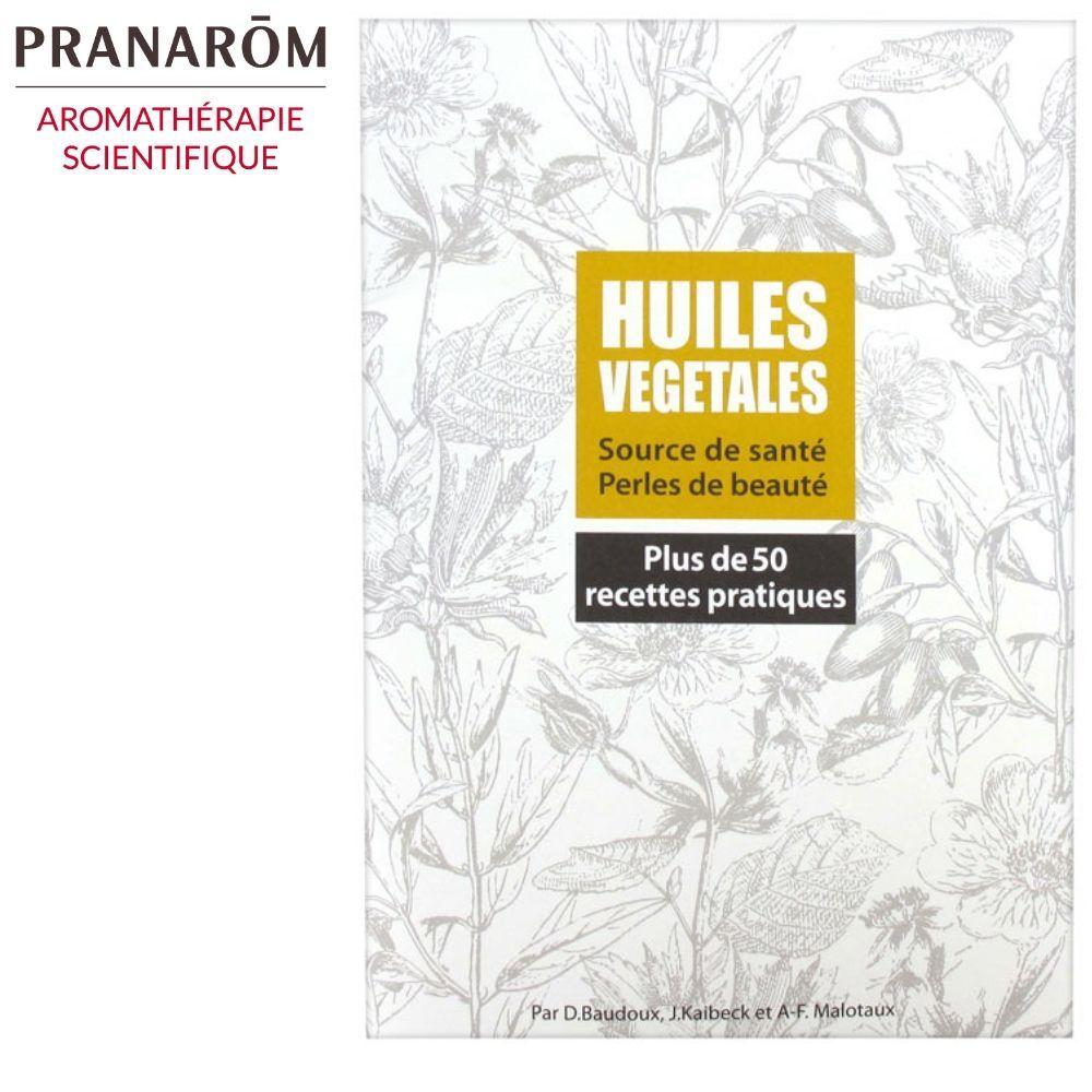 Livres Huiles Végétales - 50 recettes pratiques 35 pages - Dominique Baudoux, J. Kaibeck, A-F. Malotaux