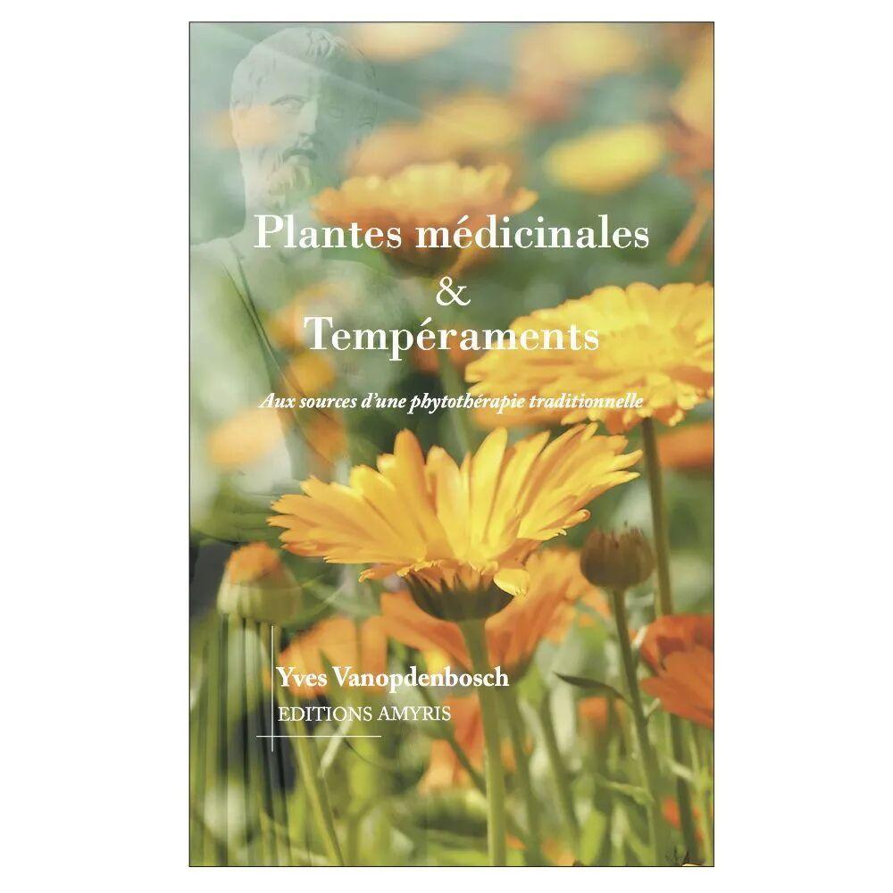 Livres Plantes médicinales & Tempéraments - Aux sources d'une phytothérapie traditionnelle 157 pages - Yves Vanopdenbosch