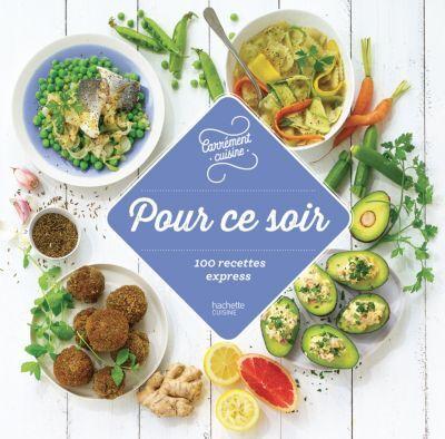 Hachette Livre HACHETTE Pour ce soir 100 recettes