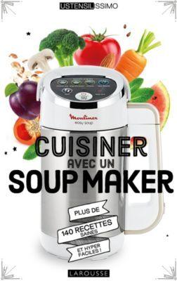 Larousse Livre LAROUSSE Cuisiner avec un soup mak