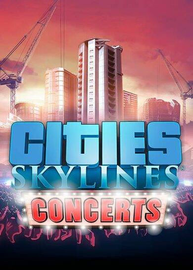 Paradox Interactive Cities: Skylines - Concerts (DLC) Steam Key GLOBAL