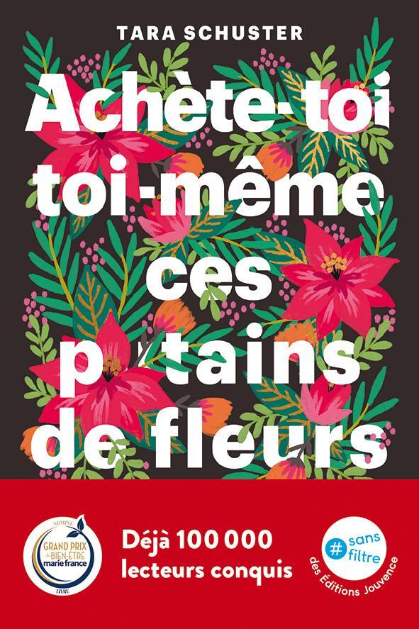 Jouvence Achète-toi Toi-même Ces P*tains De Fleurs
