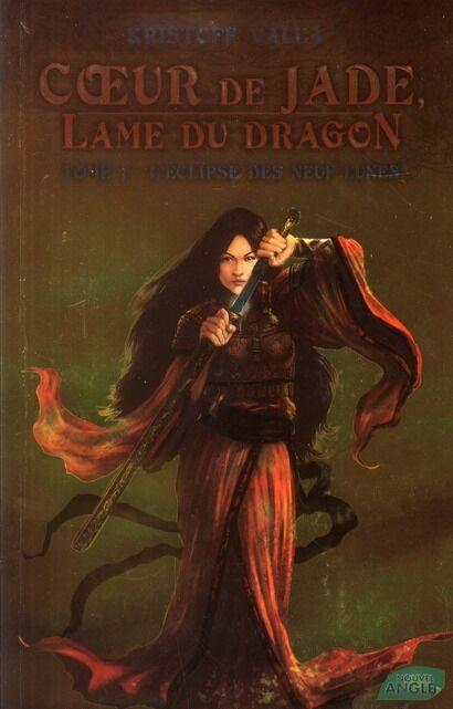 Nouvel Angle éditions Coeur De Jade, Lame Du Dragon Tome 3 - L'éclipse Des Neuf Lunes