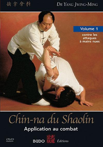 Chin-na du Shaolin - Application au combat - Volume 1 : contre les attaques à mains nues - DVD Zone 2