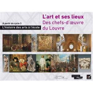 Hatier Découvrir des chefs-d'oeuvre du Louvre, L'art et ses lieux - Mallette - Publicité