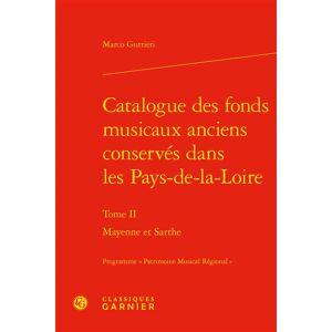 Classiques Garnier Catalogue des fonds musicaux anciens conservés dans les Pays-de-la-Loire - Publicité