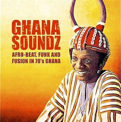 SOUNDWAY Ghana Soundz : Afro-beat, Funk and Fusion in 70's Ghana Double Vinyle 180 gr - Vinyle album