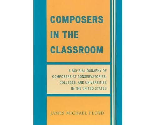 Pas de marque Composers in the Classroom: A Bio-Bibliography of Composers at Conservatories, Colleges, and Universities in the United States (English Edition) Format Kindle - eBook