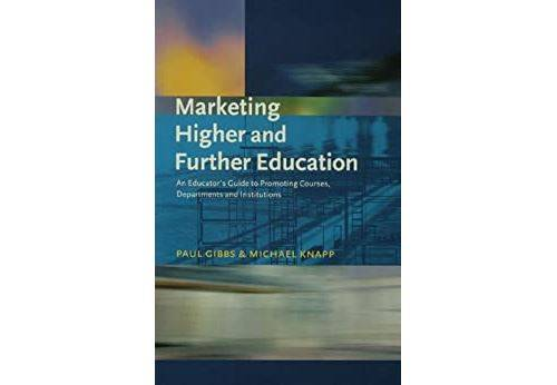 Pas de marque Marketing Higher and Further Education: An Educator's Guide to Promoting Courses, Departments and Institutions (English Edition) Format Kindle - eBook