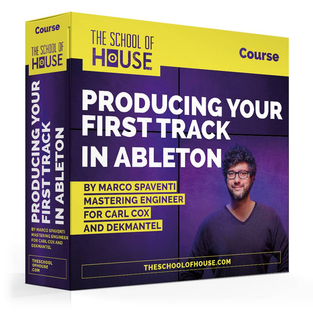 The School of House Producing Your First Track in Ableton (cours en ligne)