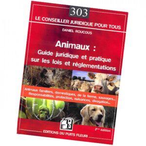 """Editions du puits fleuri Livre """"Guide juridique lois et réglementations pour élevage d'animaux"""" - Publicité"""