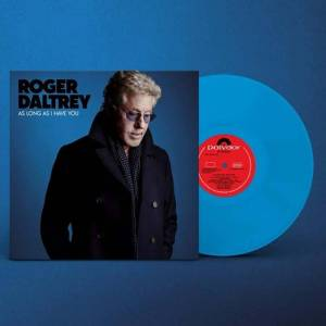 Roger Daltrey (from The Who) - As Long As I Have You Coloured Limited Edition Blue LP - Publicité