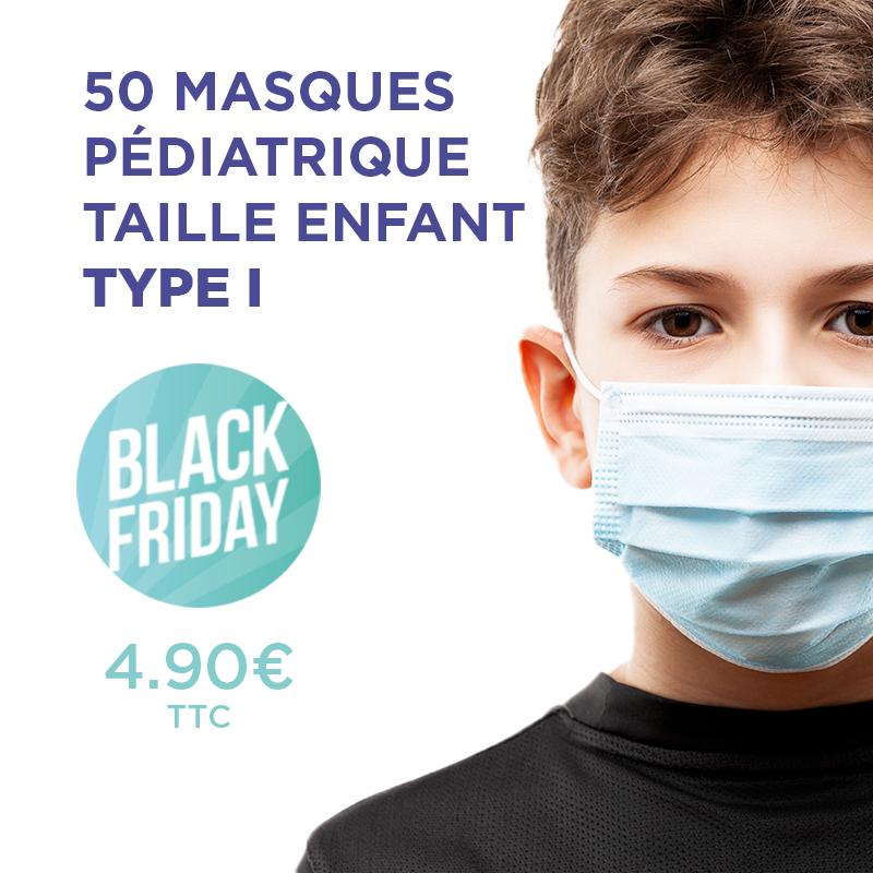 BLACKFRIDAY : Masques pédiatriques / enfants Type 1 (Boite de 50)