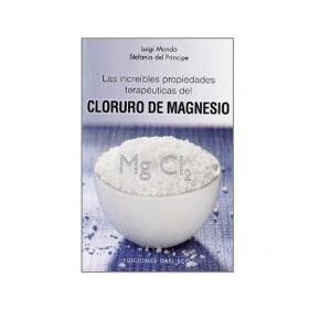 Ediciones Obelisco Las Increíbles Propiedades Terapéuticas del Cloruro de Magnesio - Publicité