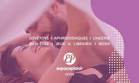 Espaceplaisir Bon d'achat d'une valeur de 30 ou 45 euros à utiliser en magasin à Espaceplaisir Lyon