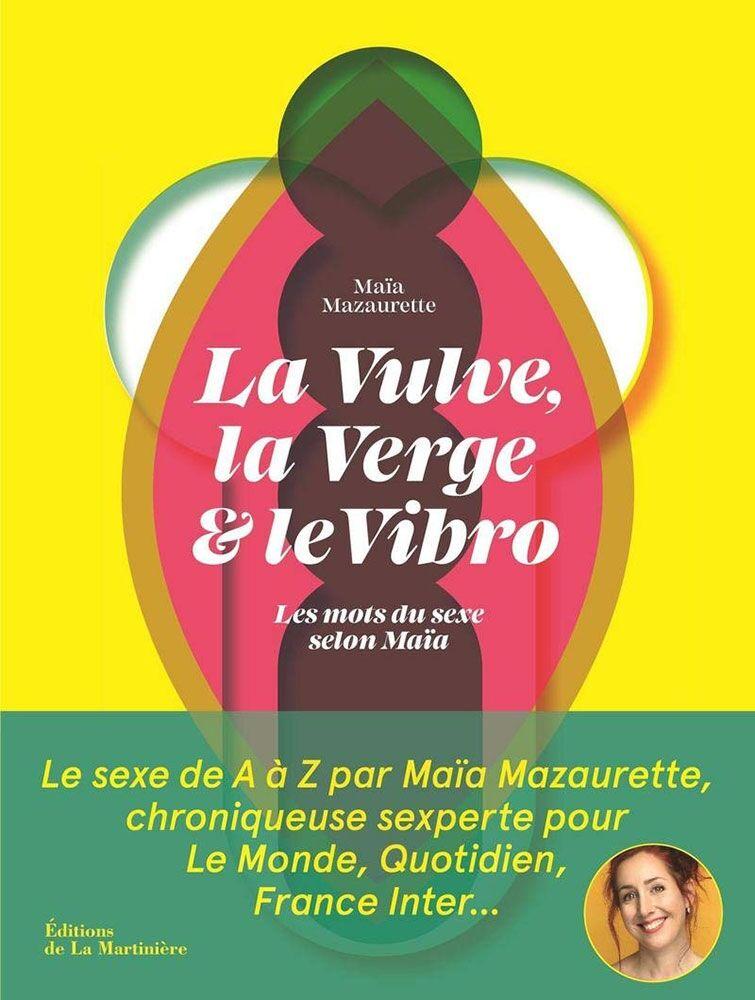 Éditions de La Martinière La vulve, la verge et le vibro - Les mots du sexe selon Maïa