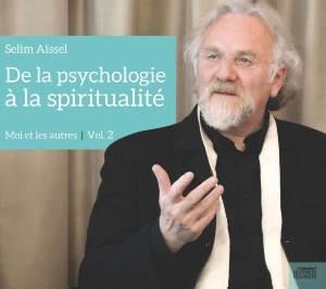 CD De la psychologie à la spiritualité vol.2, Selim Aïssel